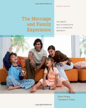 Test Bank (Download Only) for The Marriage and Family Experience Intimate Relationships in a Changing Society, 12th Edition : Strong, 1133597467, 9781133597469
