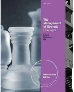 Test Bank (Download Only) for The Management of Strategy: Concepts, 10th International Edition: R. Duane Ireland, 1133584691, 9781133584698