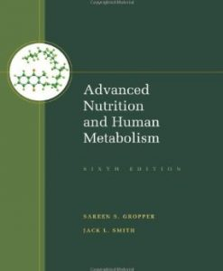 Test Bank (Download Only) for Advanced Nutrition and Human Metabolism, 6th Edition, Gropper, 1133104053, 9781133104056