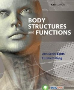 Test Bank (Download Only) for Body Structures and Functions, 12th Edition, Scott, 113369165X, 9781133691655
