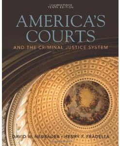 Test Bank (Download Only) for Americas Courts and the Criminal Justice System, 10th Edition, Neubauer Fradella, 049580990X, 9780495809906