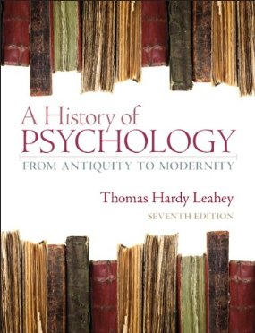 Test Bank (Download Only) for A History of Psychology From Antiquity to Modernity, 7th Edition, Leahey, 0132438496, 9780132438490