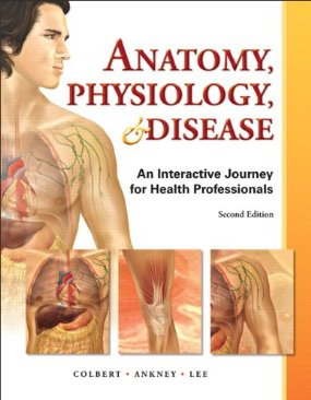 Test Bank (Download Only) for Anatomy Physiology and Disease An Interactive Journey for Health Professions, 2nd Edition, Colbert, 0132865661, 9780132865661