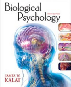 Test Bank (Download Only) for Biological Psychology, 10th Edition, Kalat, 0495603007, 9780495603009