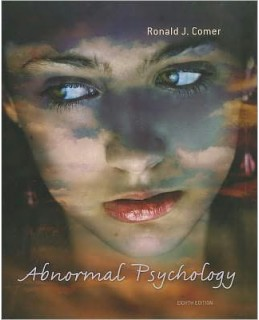 Test Bank (Download Only) for Abnormal Psychology, 8th Edition, Ronald J. Comer, 1429282541, 9781429282543