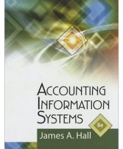 Test Bank (Download Only) for Accounting Information Systems, 8th Edition, James A. Hall, 1111972141, 9781111972141