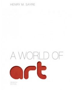 Test Bank (Download Only) for A World of Art, 7th Edition, Henry M. Sayre, 0205887570, 9780205887576