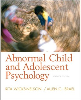 Test Bank (Download Only) for Abnormal Child and Adolescent Psychology, 8th Edition, Rita Wicks-Nelson, 0132359782, 9780132359788