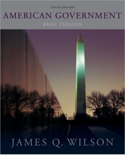 Test Bank (Download Only) for American Government: Brief Version, 10th Edition, James Q. Wilson, 0495906786, 9780495906780