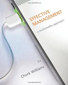 Test Bank (Download Only) for Effective Management, 6th Edition, Williams, 1435462874, 9781435462878