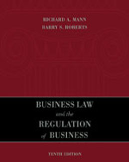 Test Bank (Download Only) for Business Law and the Regulation of Business, 10th Edition, Mann, 1133007651, 9781133007654
