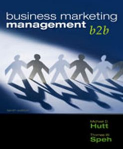 Test Bank (Download Only) for Business Marketing Management B2B, 10th Edition, Hutt, 032458167X, 9780324581676
