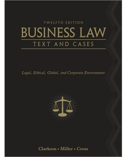 Test Bank (Download Only) for Business Law: Text and Cases, 12th Edition, Kenneth W. Clarkson, 0538470828, 9780538470827
