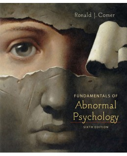 Test Bank (Download Only) for Fundamentals of Abnormal Psychology, 6th Edition, Ronald J. Comer, 1429216336, 9781429216333