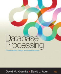 Test Bank (Download Only) for Database Processing, 12th Edition, Kroenke, 0132145375, 9780132145374
