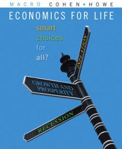 Test Bank (Download Only) for Economics for Life Smart Choices for All, 1st Canadian Edition, Cohen, 0321675592, 9780321675590