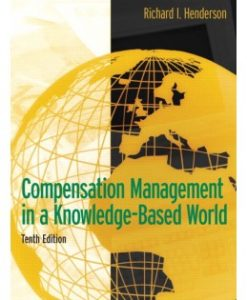 Test Bank (Download Only) for Compensation Management in a Knowledge-Based World, 10th Edition, Richard I. Henderson, 0131494791, 9780131494794