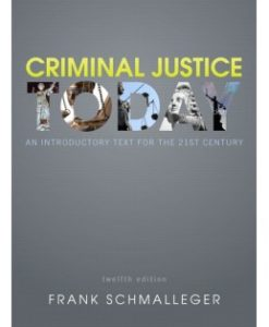 Test Bank (Download Only) for Criminal Justice Today, 12th Edition, Frank J. Schmalleger, 013273981X, 9780132739818