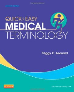 Test Bank (Download Only) for Quick and Easy Medical Terminology, 7th Edition, Leonard, 1455740705, 9781455740703