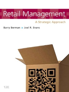 Test Bank (Download Only) for Retail Management A Strategic Approach, 12th Edition, Berman, 0132720825, 9780132720823
