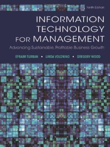 Test Bank (Download Only) for Information Technology for Management Advancing Sustainable, Profitable Business Growth, 9th edition, Efraim Turban, 1118357043, 9781118357040