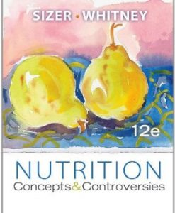 Test Bank (Download Only) for Nutrition Concepts and Controversies, 12th Edition, Sizer, 0538734949, 9780538734943