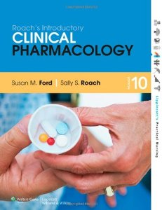 Test Bank (Download Only) for Roachs Introductory Clinical Pharmacology 10th North American Edition, Susan M Ford, 1451186711, 9781451186710