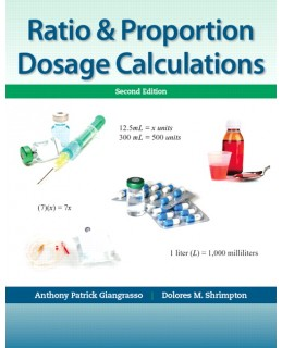 Test Bank (Download Only) for Ratio & Proportion Dosage Calculations, 2nd Edition, Anthony Giangrasso, 0133107205, 9780133107203