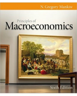Test Bank (Download Only) for Principles of Macroeconomics, 6th Edition, N. Gregory Mankiw, 0538453060, 9780538453066