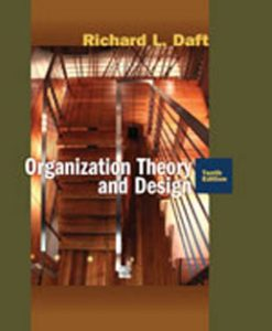 Test Bank (Download Only) for Organization Theory and Design, 10th Edition, Daft, 0324598890, 9780324598896