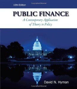 Test Bank (Download Only) for Public Finance: A Contemporary Application of Theory to Policy, 10 Edition, David N Hyman, 053875446X, 9780538754460