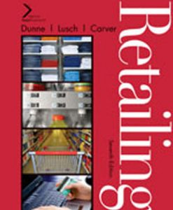 Test Bank (Download Only) for Retailing, 7th Edition, Dunne, 1439040818, 9781439040812