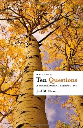 Test Bank (Download Only) for Ten Questions A Sociological Perspective, 8th Edition, charon, 1111833761, 9781111833763