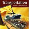 Test Bank (Download Only) for Transportation: A Supply Chain Perspective, 7th Edition, John J. Coyle, 032478919X, 9780324789195