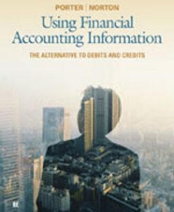 Test Bank (Download Only) for Using Financial Accounting Information The Alternative to Debits and Credits, 8th Edition, Porter, 1111534918, 9781111534912