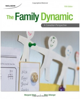 Test Bank (Download Only) for The Family Dynamic: A Canadian Perspective, 5th Edition, Margaret Ward, 0176502009, 9780176502003