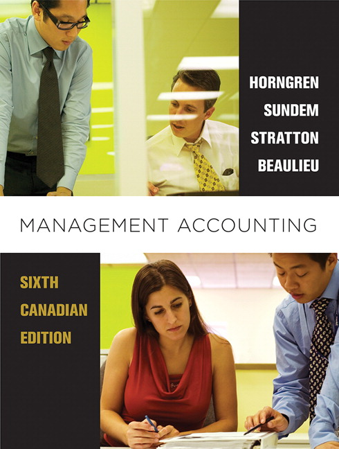 Test bank for management accounting sixth canadian edition.