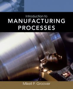 Solution Manual (Download Only) for  Introduction to Manufacturing Processes