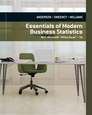 Essentials of modern business statistics with microsoft excel 6th edi….