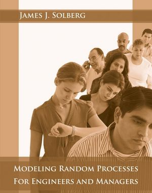 Solution Manual (Download Only) for  Modeling Random Processes for Engineers and Managers