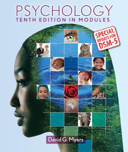 Test Bank (Download Only) for Psychology Tenth Edition in Modules, David G. Myers, ISBN-10: 1-4641-6476-2, ISBN-13: 978-1-4641-6476-7, ISBN-10: 1464164762, ISBN-13: 9781464164767, ISBN-10: 1464102619, ISBN-13: 9781464102615