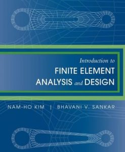 Solution Manual (Download Only) for  Introduction to Finite Element Analysis and Design