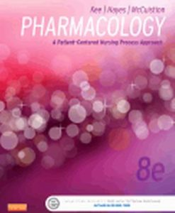 Test Bank for Pharmacology A Patient-Centered Nursing Process Approach, 8th Edition, Linda McCuistion, Joyce Kee, Evelyn Hayes, ISBN: 978-1-4557-5148-8, ISBN: 9781455751488
