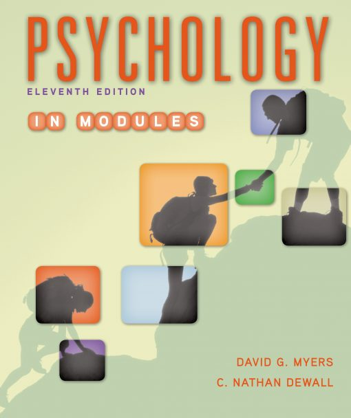 Test Bank forPsychology, 11th Edition in Modules, David G. Myers, C. Nathan DeWall, ISBN-10: 1-4641-6752-4, ISBN-13: 978-1-4641-6752-2, ISBN-10: 1464167524, ISBN-13: 9781464167522