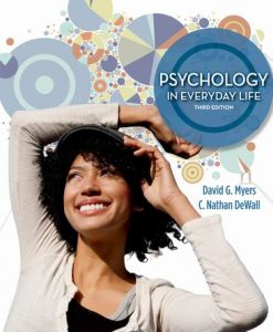 Test Bank for Psychology in Everyday Life, 3rd Edition, David G. Myers, C. Nathan DeWall, ISBN-10: 1-4641-0936-2; ISBN-13: 978-1-4641-0936-2, ISBN-10: 1464109362, ISBN-13: 9781464109362