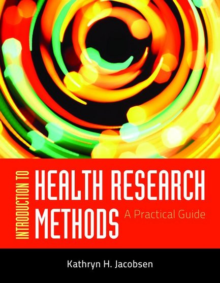 Test Bank for Introduction to Health Research Methods, A Practical Guide, 1/e, Jacobsen