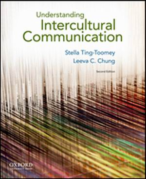 Test Bank for Understanding Intercultural Communication, 2nd Edition, Stella Ting-Toomey, Leeva C. Chung, ISBN-10: 019973979X, ISBN-13: 9780199739790