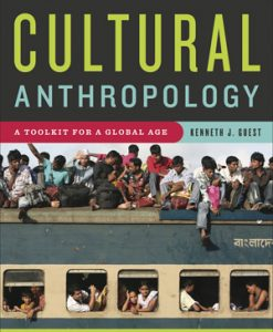 Test Bank for Cultural Anthropology A Toolkit for a Global Age, 1st Edition, Kenneth J. Guest, ISBN: 978-0-393-92957-7, ISBN-10: 0393929574, ISBN-13: 9780393929577