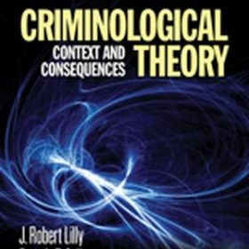 Test Bank forCriminological Theory Context and Consequences, 5th Edition, J. Robert Lilly, Francis T. Cullen, Richard A. Ball, ISBN: 9781412981453