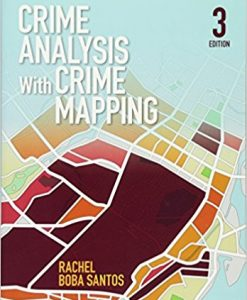 Test Bank for Crime Analysis With Crime Mapping, 3/e, Santos